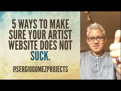 5 Ways to Make Sure Your Artist Website Does Not Suck! [Periscope Replay]