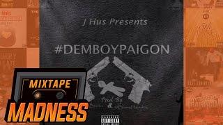 J Hus - Dem Boy Paigon | @MixtapeMadness