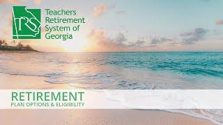 TRS Retirement Plans & Retirement Eligibility
