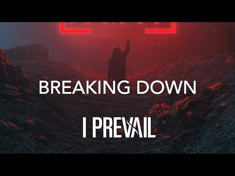 "I Prevail - ""Breaking Down"" Lyrics"