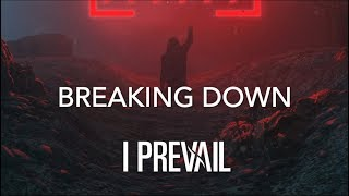 "I Prevail   ""Breaking Down"" Lyrics"
