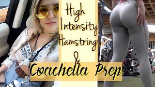 High Intensity Hamstrings & Coachella Prep