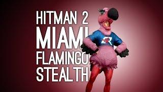 Hitman 2 Gameplay: FLAMINGO COSTUME vs STEALTH in MIAMI - Let's Play Hitman 2