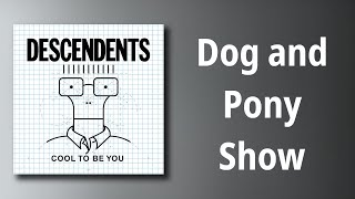 Descendents // Dog and Pony Show
