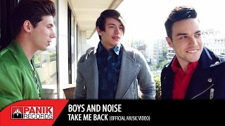 Boys and Noise - Take Me Back | Official Music Video