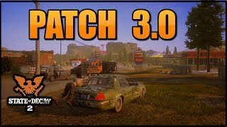 UPDATE 3.0! STATE OF DECAY 2 LATEST PATCH NOTES (Patch 3.0) NEW UPDATE & MORE!