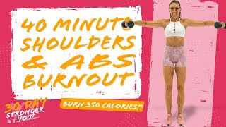40 Minute Shoulders and Abs Burnout Workout 🔥Burn 350 Calories!* 🔥Sydney Cummings