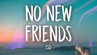 LSD   No New Friends (Lyrics) Ft. Sia, Diplo, Labrinth