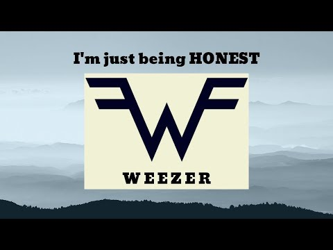 Weezer I'm Just Being Honest (LYRICS)