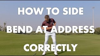 How to Side Bend at Address Correctly