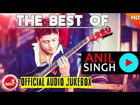 Pop Artist  | ANIL SINGH | Nepali All Time Hit Pop Songs | Anil Singh Superhit Songs Collections