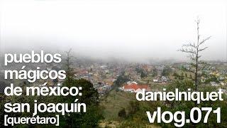San Joaquín, Queretaro - Pueblos Mágicos de México - vlog071