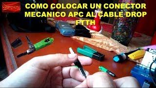 COMO COLOCAR UN CONECTOR MECANICO AL CABLE DROP PARA INSTALAR EL FTTH