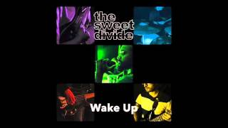 The Sweet Divide - Wake Up