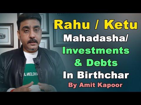 Rahu/ Ketu Mahadasha/ Investments & Debts In Birthchart/By # ASTROLOGERAMITKAPOOR