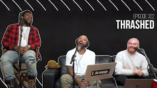 The Joe Budden Podcast - Thrashed