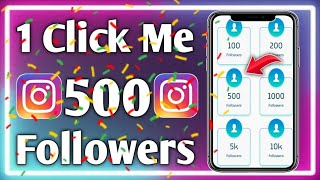 Instagram 1 Click Me 500 Real Followers // How To Get Free Instagram Followers And Likes 2020