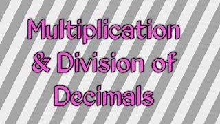 Multiplication & Division of Decimals