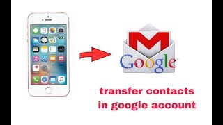 two methods for transfer contacts from iphone to gmail account