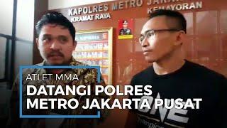 Atlet MMA One ke Polres Metro Jakarta Pusat, Serahkan Bukti Dugaan Penipuan