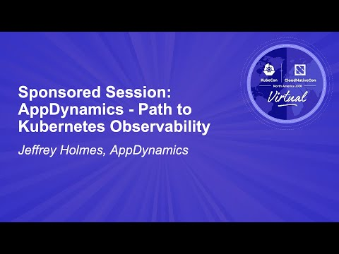 Image thumbnail for talk Sponsored Session: AppDynamics - Path to Kubernetes Observability