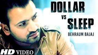 Dollar Vs Sleep  Behraum Bajaj