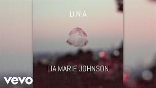 Lia Marie Johnson   DNA (Audio)