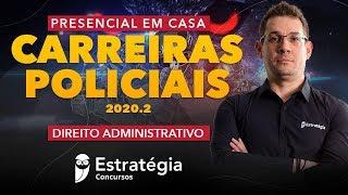 Carreiras Policiais 2020.2 - Direito Administrativo - Prof. Thállius Moraes - Aula 07