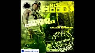 Ace Hood - I'm Down [ Street Certified ]