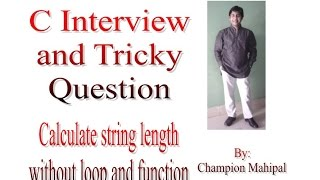C Language Interview and Tricky Question 4 Cal String length without using string function Loop