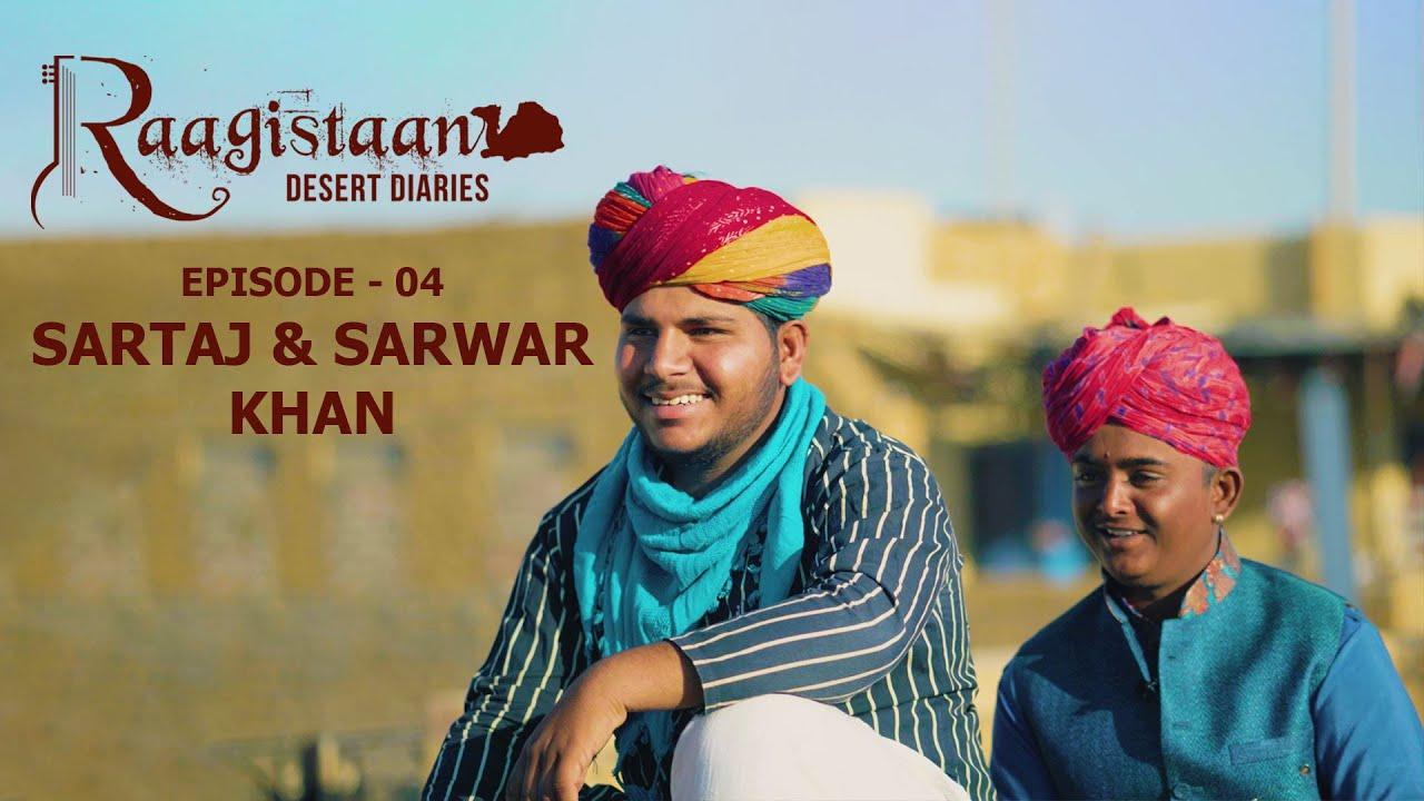 Sartaj & Sarwar Khan | Episode 04 | Raagistaan Desert Diaries