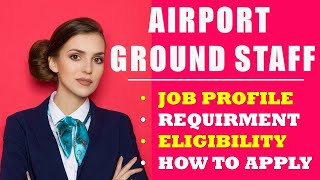How to  Become Airport Ground Staff   Airline Crew Job, Qualification