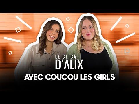 L'INTERVIEW DE @Coucou Les Girls   #LeClicDAlix