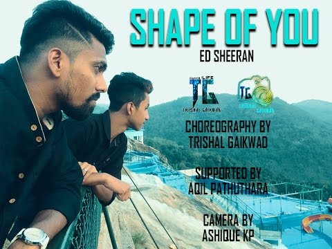 Ed Sheeran - Shape of You Dance Video, Choreography Trishal Gaikwad