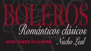 Esta tarde Vi Llover - Boleros Románticos Clásicos del Ayer. Música Boleros del recuerdo