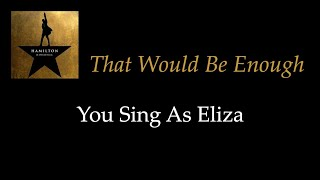 Hamilton   That Would Be Enough   KaraokeSing With Me: You Sing Eliza