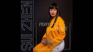 Sui Zhen   Perfect Place