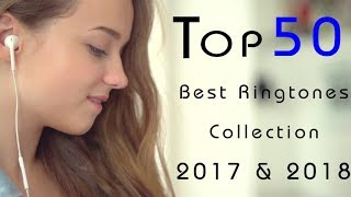 Top 50 Best Ringtones 2018 |Download Now|