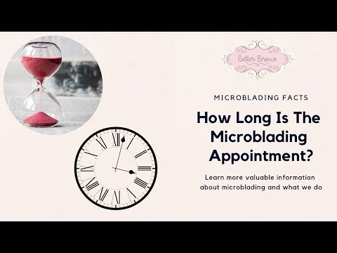 How Long Is The Microblading Appointment?