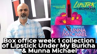 Lipstick Under My Burkha, Munna Michael | Week 1 Box Office Collections