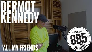 "Dermot Kennedy || Live @ 885FM || ""All My Friends"""