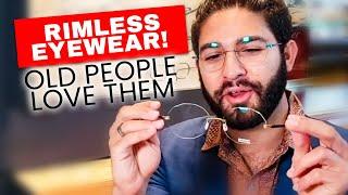 Rimless Eyewear! Old People Love Them
