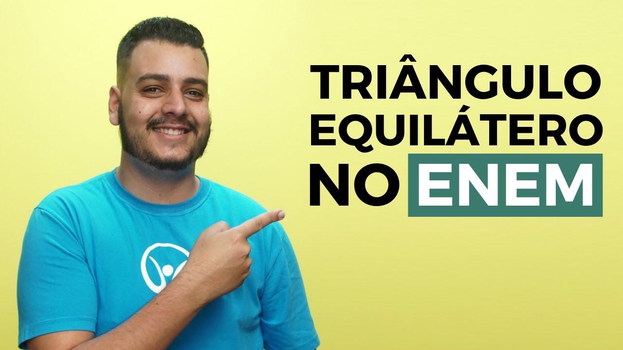 Triângulo Equilátero no Enem 2018