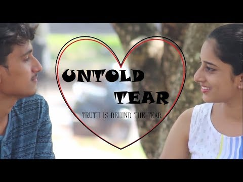 UNTOLD TEAR | Short Movie | Laxmeesh | Asrar | PACE Euphoria | 2K18