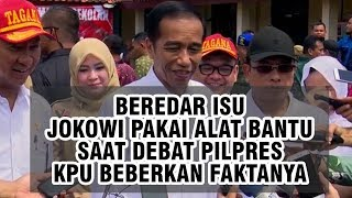 Beredar Isu Jokowi Menggunakan Alat Bantu Komunikasi, Presiden dan KPU Beberkan Fakta Sebenarnya