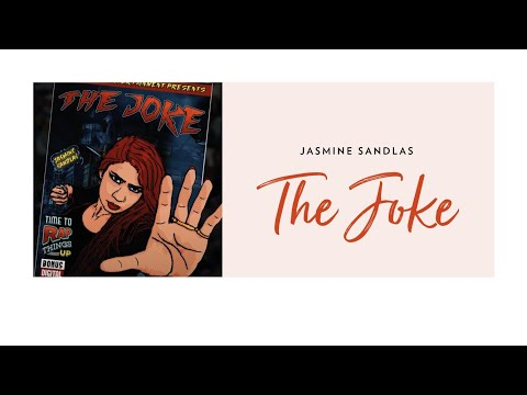The Joke  Jasmine Sandlas