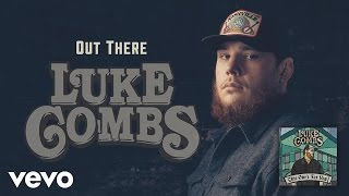 Luke Combs   Out There (Official Audio)