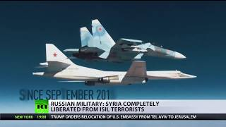 Russian military: Syria completely liberated from ISIS terrorists