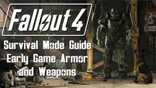 Fallout 4: Survival Mode - Early Game Armor and Weapons