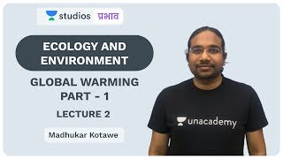 L2: Global Warming (Part-1) I Ecology and Environment | UPSC CSE - Hindi | Madhukar Kotawe